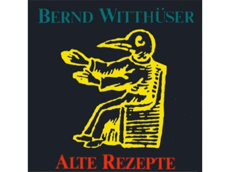 Bernd Witthüser - Alte Rezepte [CD]