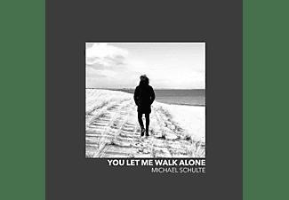 Michael Schulte - You Let Me Walk Alone  - (CD)