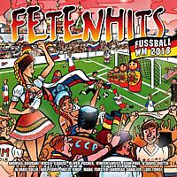 VARIOUS - Fetenhits Fußball WM 2018  - (CD)
