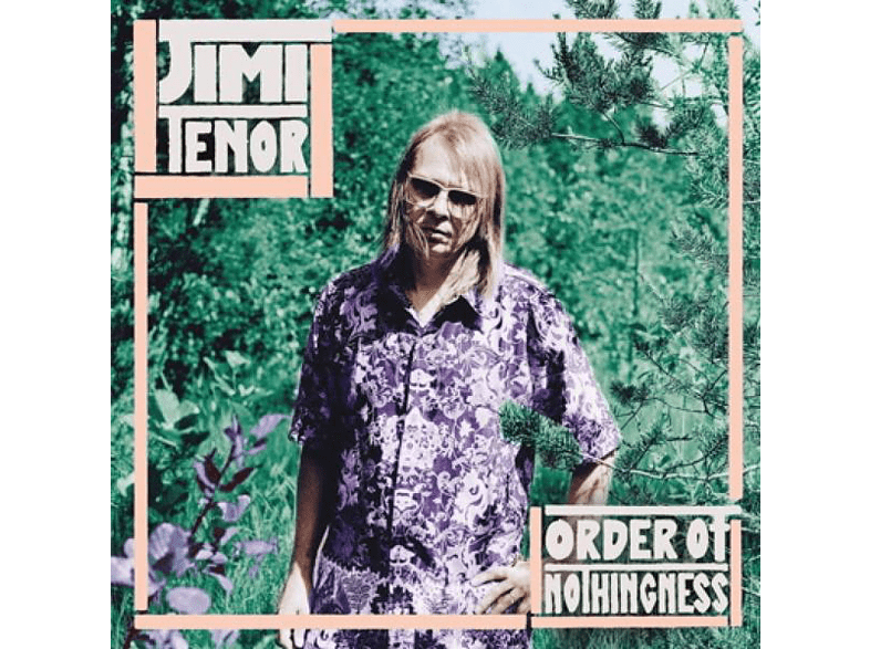 Jimi Tenor - Order Of Nothingness [Vinyl]