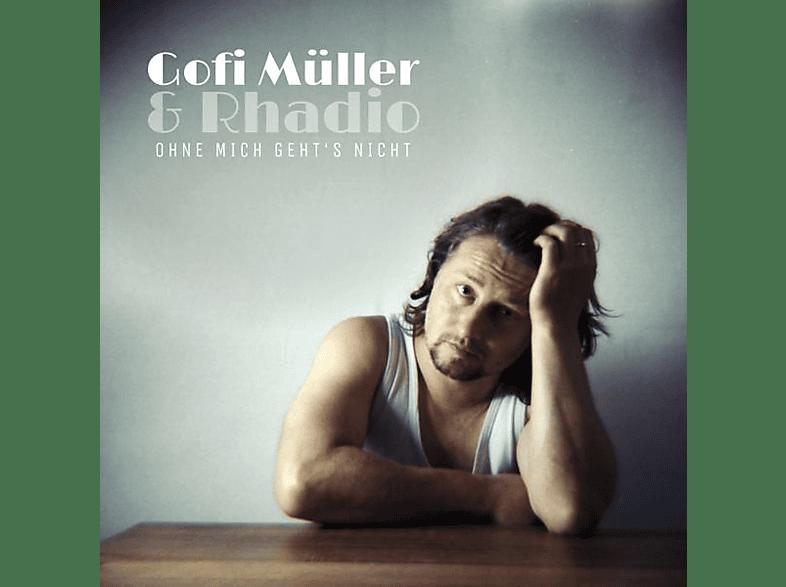 Gofi Müller & Rhadio - Ohne Mich Geht's Nicht [CD]