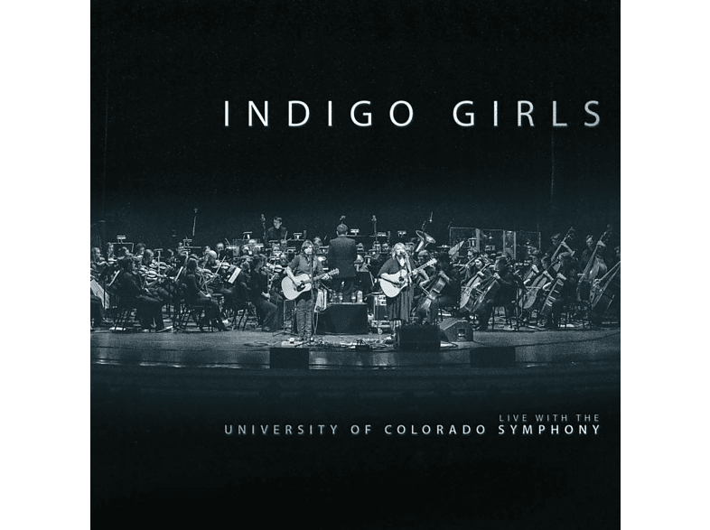 Indigo Girls - LIVE WITH THE UNIVERSITY OF COLORADO SYMPHONY ORCH [CD]