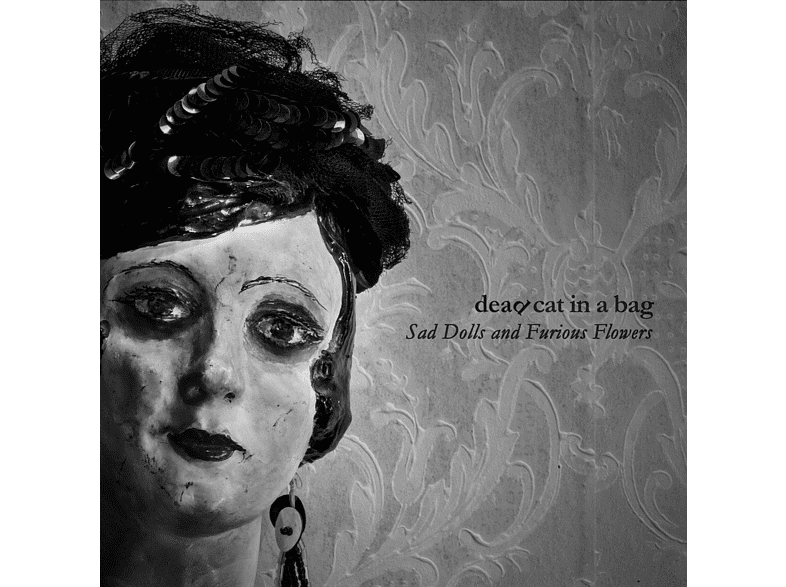 Dead Cat In A Bag - Sad Dolls And Furious Flowers [CD]