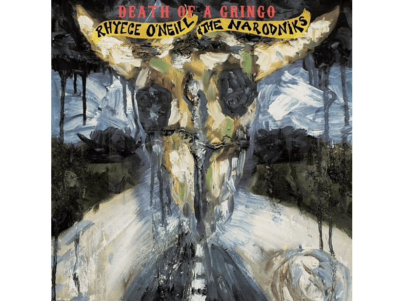 Rhyece -and The Narodniks- O'neill - Death Of A Gringo [CD]