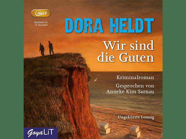 Dora Heldt - Wir Sind Die Guten. Ungekürzte Lesung - (MP3-CD)