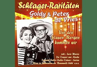 Goldy Und Peter De Vries - Von den blauen Bergen kommen wir-  - (CD)