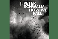 J. Peter Schwalm - How We Fall [CD]
