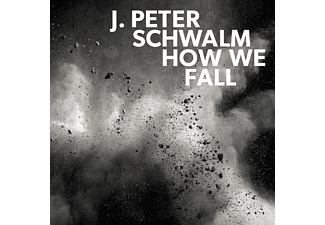 J. Peter Schwalm - How We Fall  - (CD)