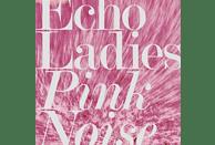 Echo Ladies - Pink Noise [CD]