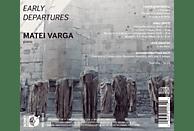 Matei Varga - Early Departures [CD]