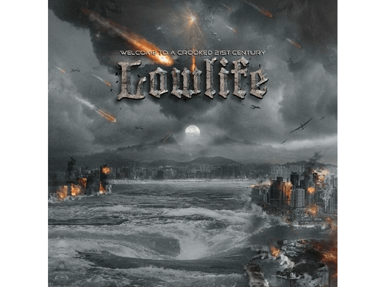 Lowlife - Welcome To A Crooked 21st Century [CD]