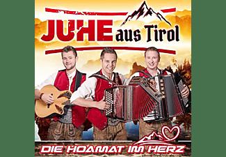 Juhe Aus Tirol - Die Hoamat im Herz  - (CD)
