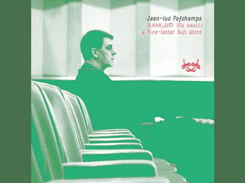Jean Luc Fafchamps - H1KhH2WM (Du seuil),a Five-le [CD]