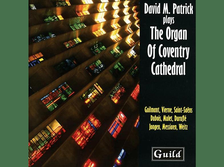 DAVID M. Patrick - Patrick spielt die Orgel von Coventry Cathedral [CD]