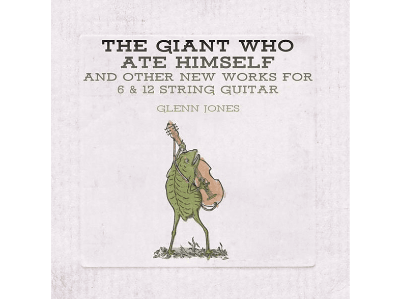 Jones Glenn - The Giant Who Ate Himself And Other New Works [CD]