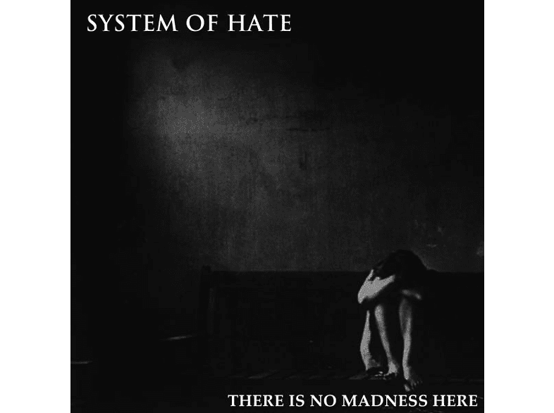 System Of Hate - There Is No Madness Here [LP + Download]