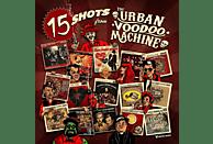 Urban Voodoo Machine - 15 Shots [CD]