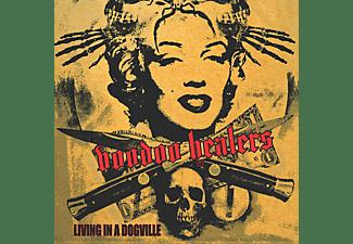Voodoo Healers - Living In A Dogville  - (Vinyl)