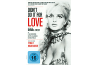 DIDNT DO IT FOR LOVE-MONIKA TREUT [DVD]