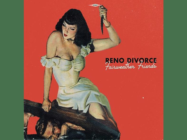 Reno Divorce - Fairweather Friends (Vinyl) [Vinyl]