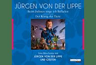 Jürgen von der Lippe- Der König der Tiere & Beim Dehnen singe ich Balladen - (CD)