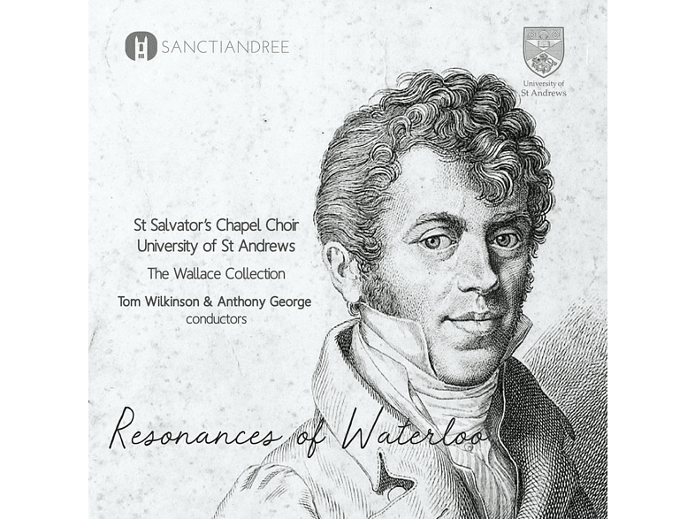 St Salvator's Chapel Choir, Wallace Collection - RESONANCES OF WATERLOO [CD]