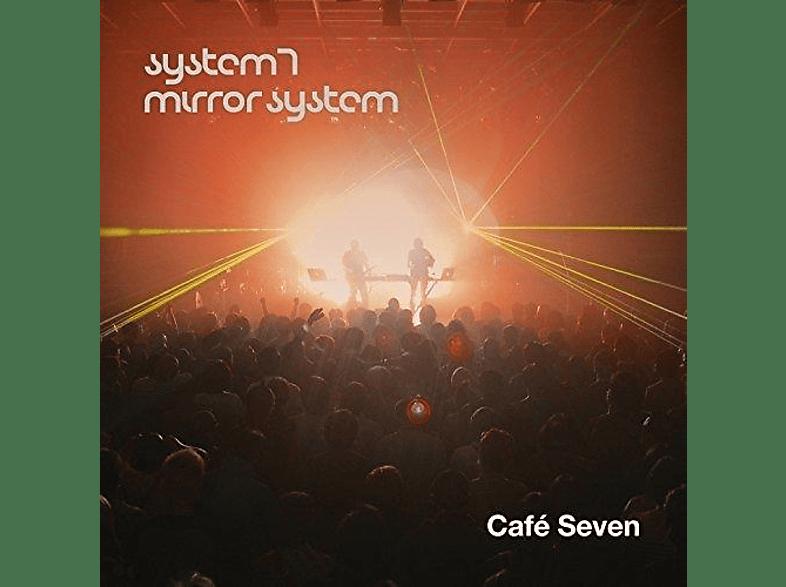 System 7, Mirror System - Cafe Seven [CD]