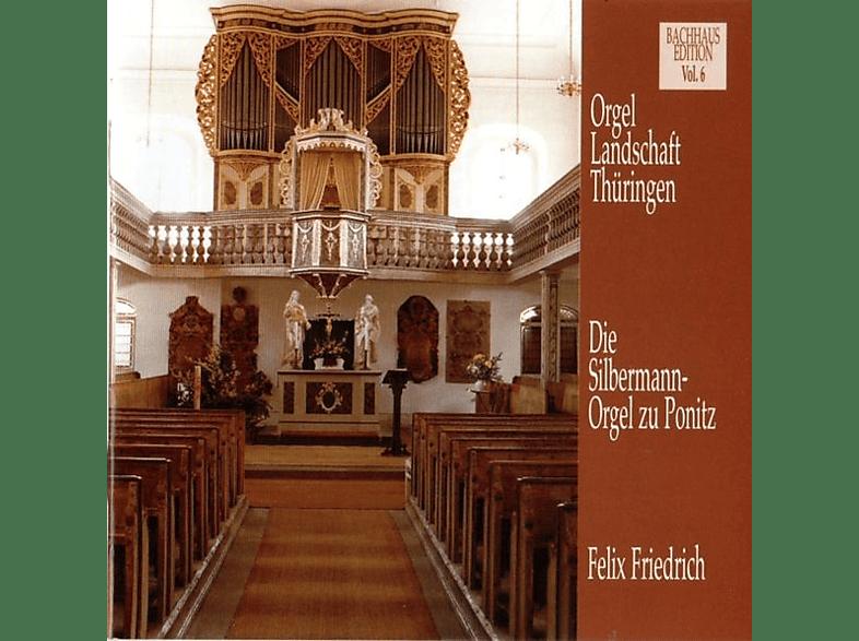 Felix Friedrich - Musik Im Bachhaus: Die Silbermann-Orgel Zu Ponitz [CD]