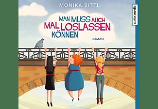 Monika Bittl - Man muss auch mal loslassen können  - (CD)