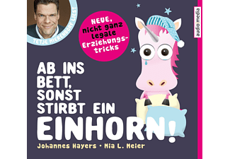 Johannes Hayers - Ab ins Bett, sonst stirbt ein Einhorn!  - (CD)