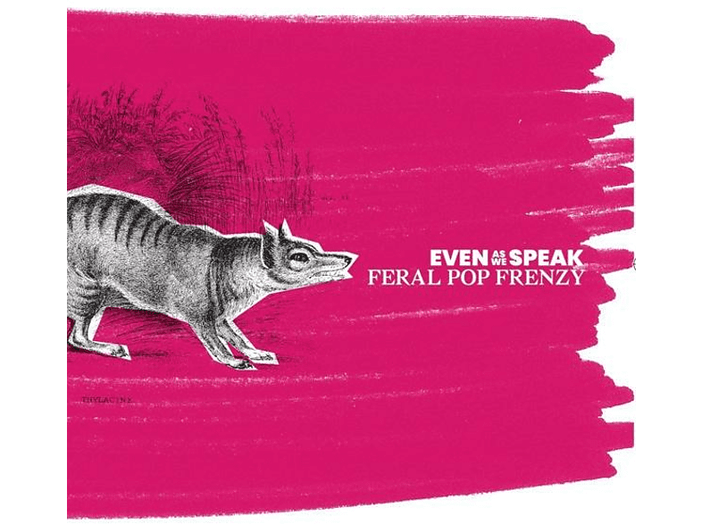 Even As We Speak - Feral Pop Frenzy [CD]
