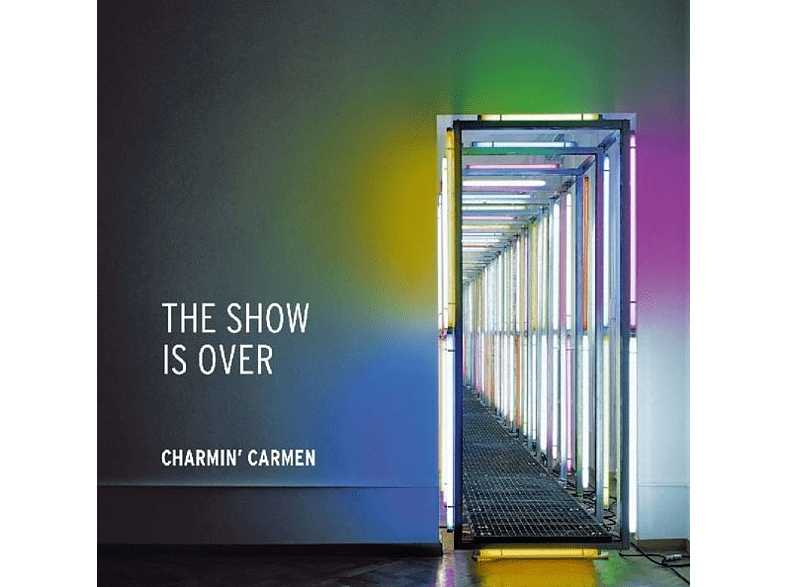 Charmin' Carmen - The Show Is Over [CD]