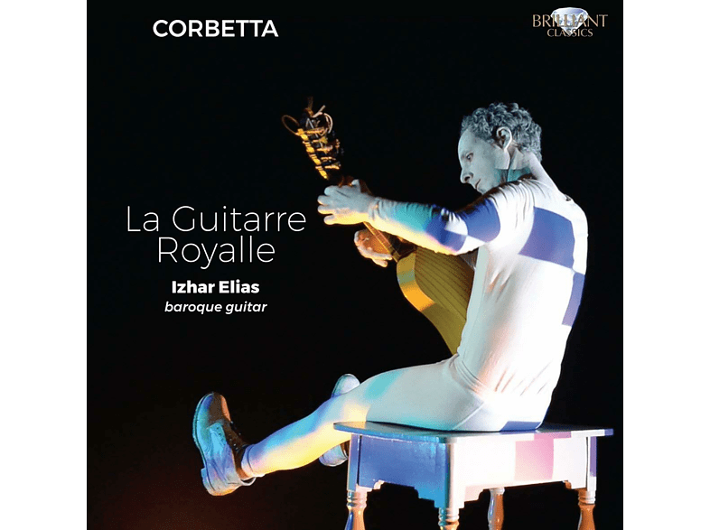 Izhar Elias - Corbetta: La Guitarre Royalle [CD]