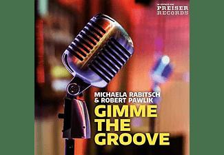 Michaela Rabitsch, Robert Pawlik - Gimme the Groove  - (CD)