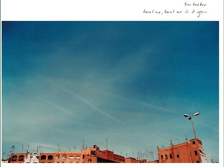 Tim Hecker - Haunt Me,Haunt Me Do It Again [Vinyl]