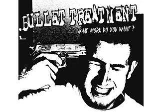 Bullet Treatment - What More Do You Want  - (Vinyl)