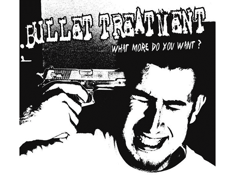 Bullet Treatment - What More Do You Want [Vinyl]