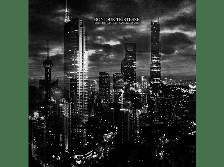 Bonjour Tristesse - Your Ultimate Urban Nightmare [Vinyl]