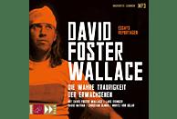 Wallace,David Foste/Eidinger,Lars/Ulmen,Christian - Die Wahre Traurigkeit Der Erwachsenen - (MP3-CD)