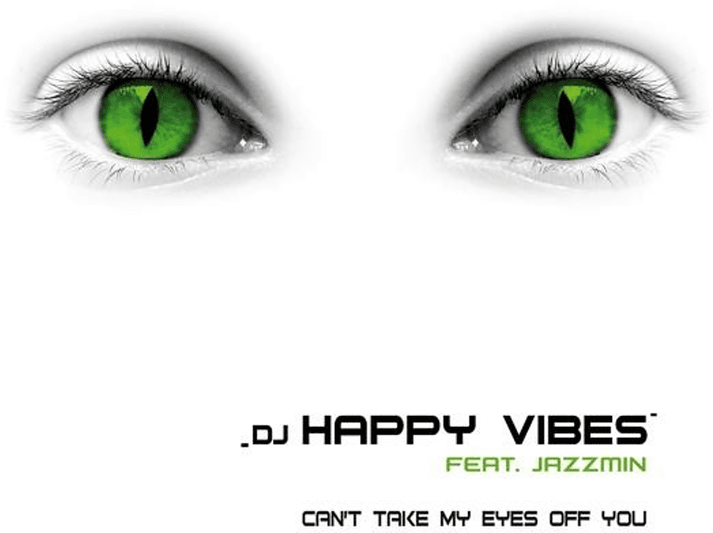 DJ Happy Vibes feat. Jazzmin - Can't Take My Eyes Off You [Maxi Single CD]