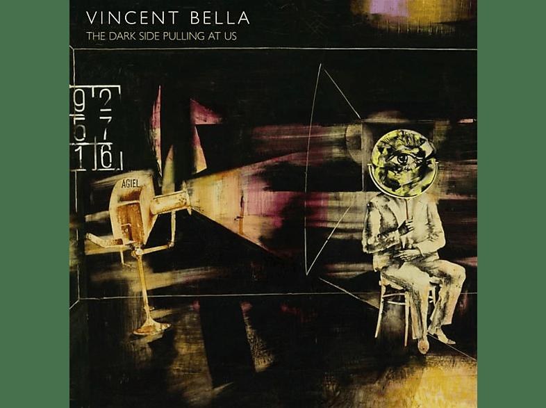 Vincent Bella - The Dark Side Pulling At Us [CD]