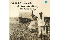 George Duke - I Love The Blues,She Heard My Cry [Vinyl]