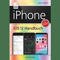 iPhone iOS 12 Handbuch - für alle iPhone-Modelle