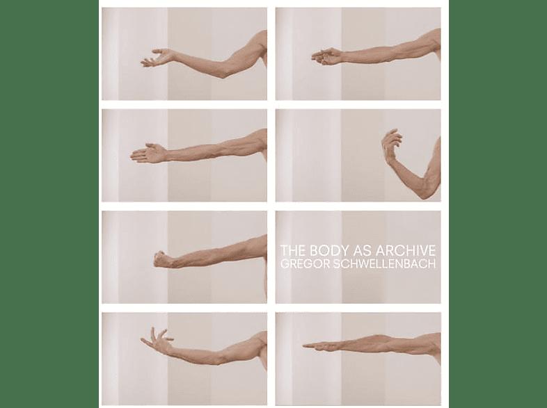 Gregor Schwellenbach - The Body As Archive [Vinyl]
