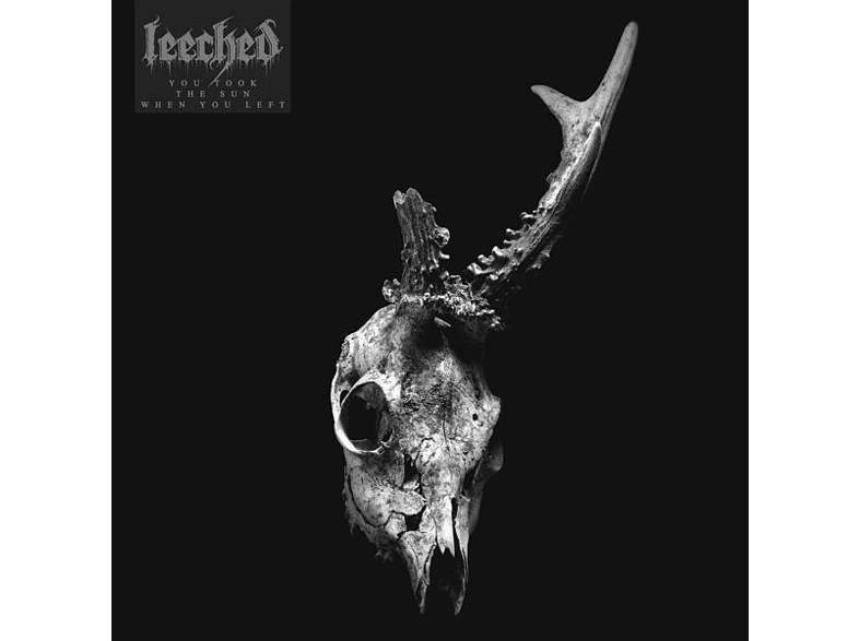 Leeched - You Took The Sun When You Left [Vinyl]