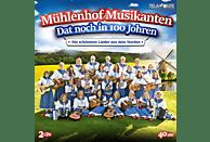 Mühlenhof Musikanten - Dat noch in 100 Johren-Die schönsten Lieder aus de [CD]