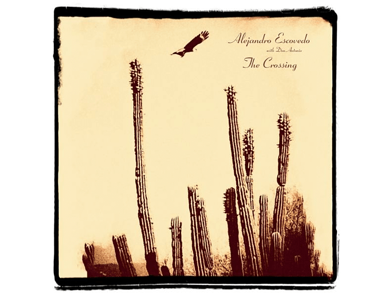 Alejandro Escovedo, Don Antonio - The Crossing [Vinyl]