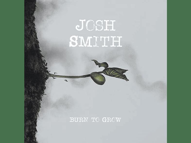 Josh Smith - Burn To Grow [CD]