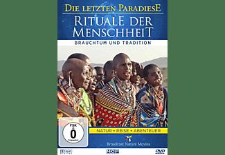 Die letzten Paradiese: Rituale der Menschheit - Brauchtum und Tradition DVD