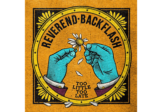 Reverend Backflash - Too Little Too Late  - (CD)